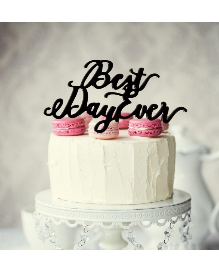 image: Black Acrylic cake topper pick Best Day Ever
