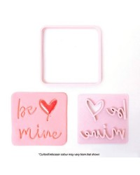 Square cutter and Be Mine embosser stamp